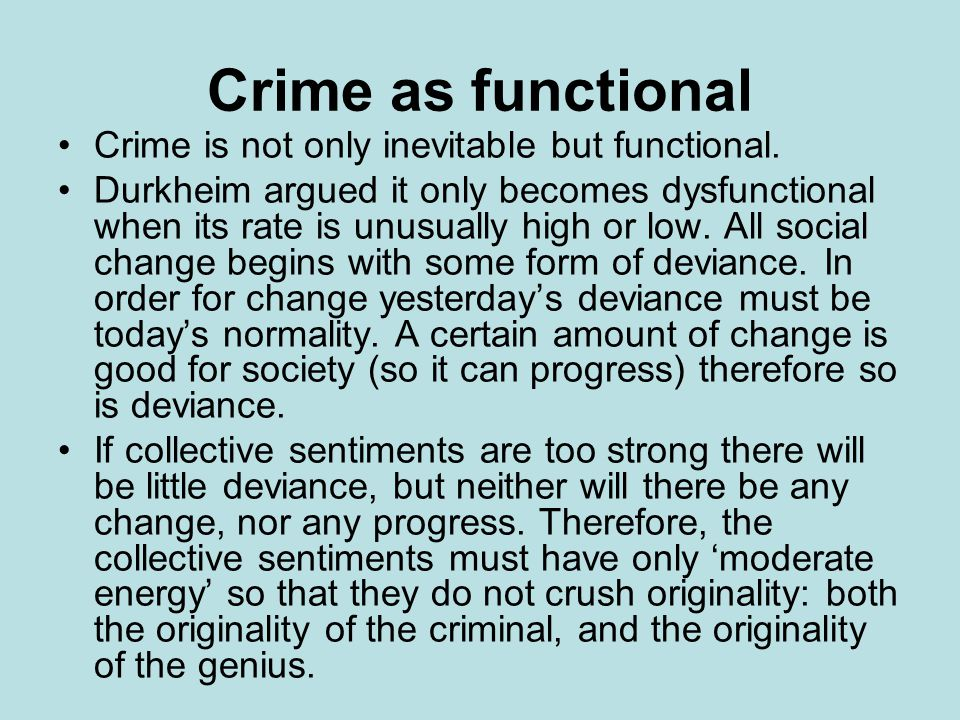 Crime as functional Crime is not only inevitable but functional.