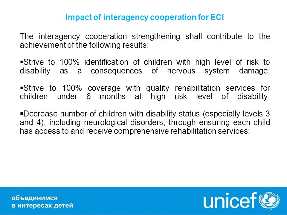 The interagency cooperation strengthening shall contribute to the achievement of the following results:  Strive to 100% identification of children wi