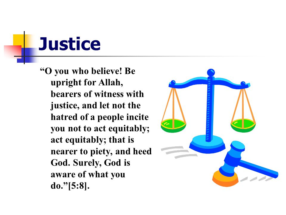 Justice O you who believe.