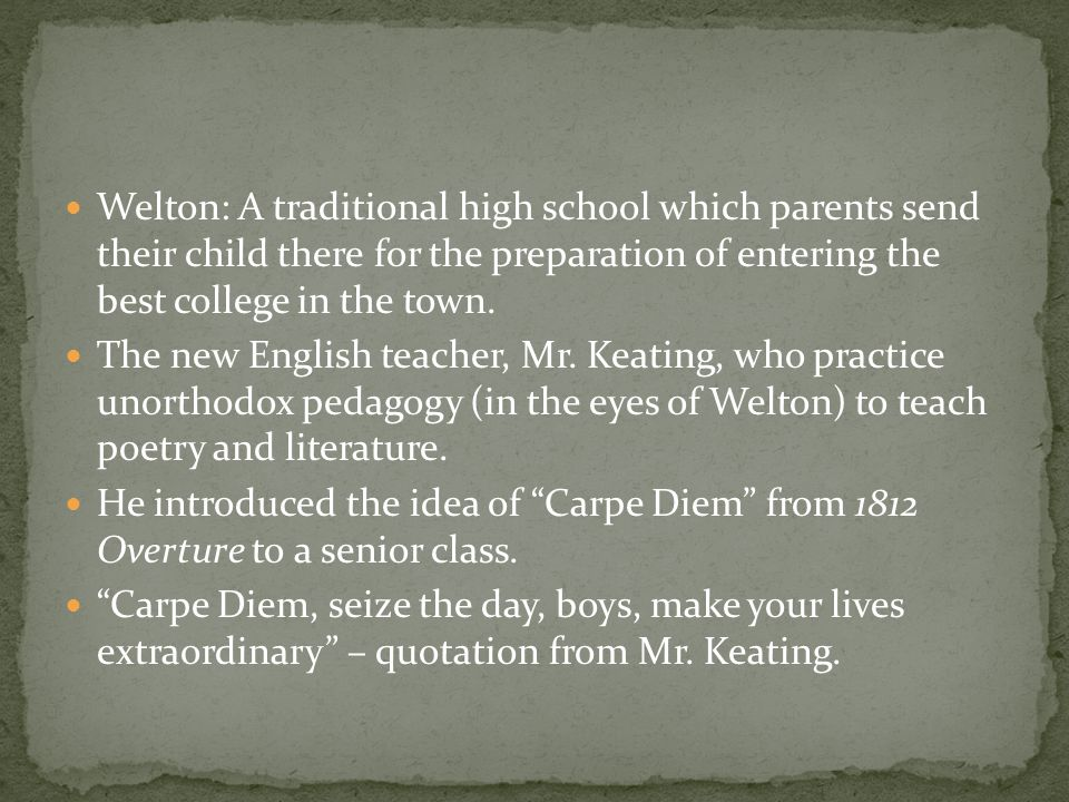 Welton: A traditional high school which parents send their child there for the preparation of entering the best college in the town. The new English t