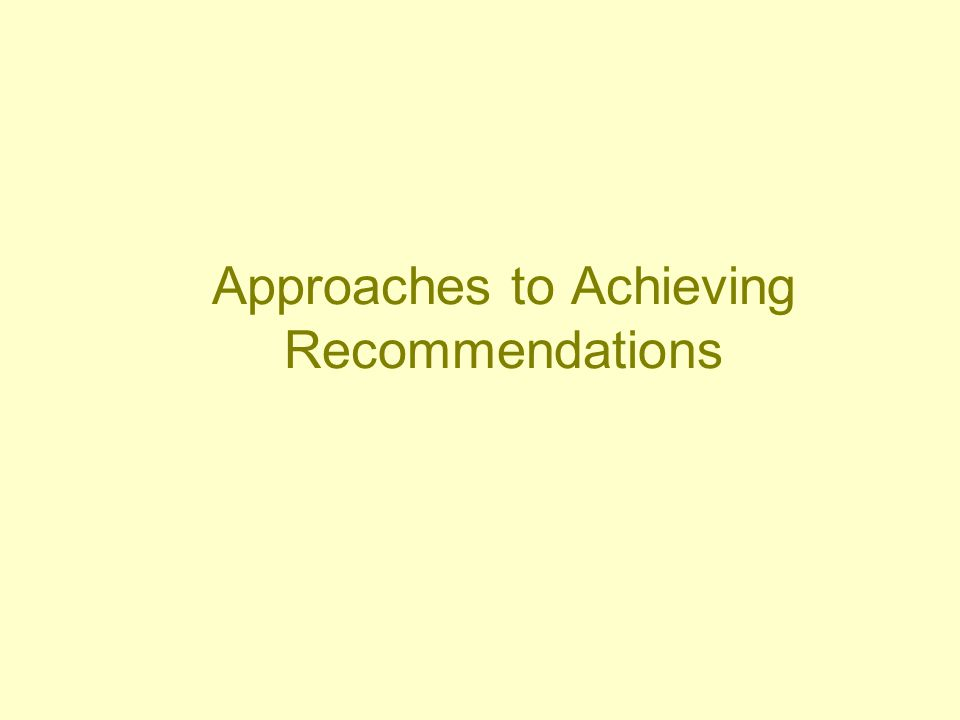 Approaches to Achieving Recommendations
