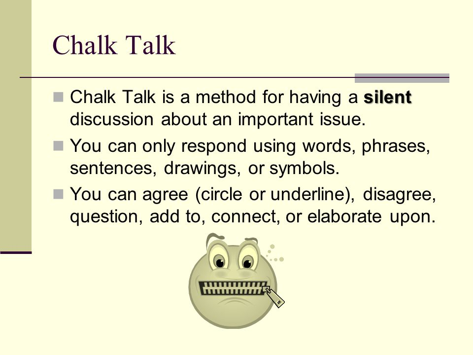 Chalk Talk Questions Listening is a challenge (spend 45% of your time listening!) Average person speaks at 150 words per minute (wpm).