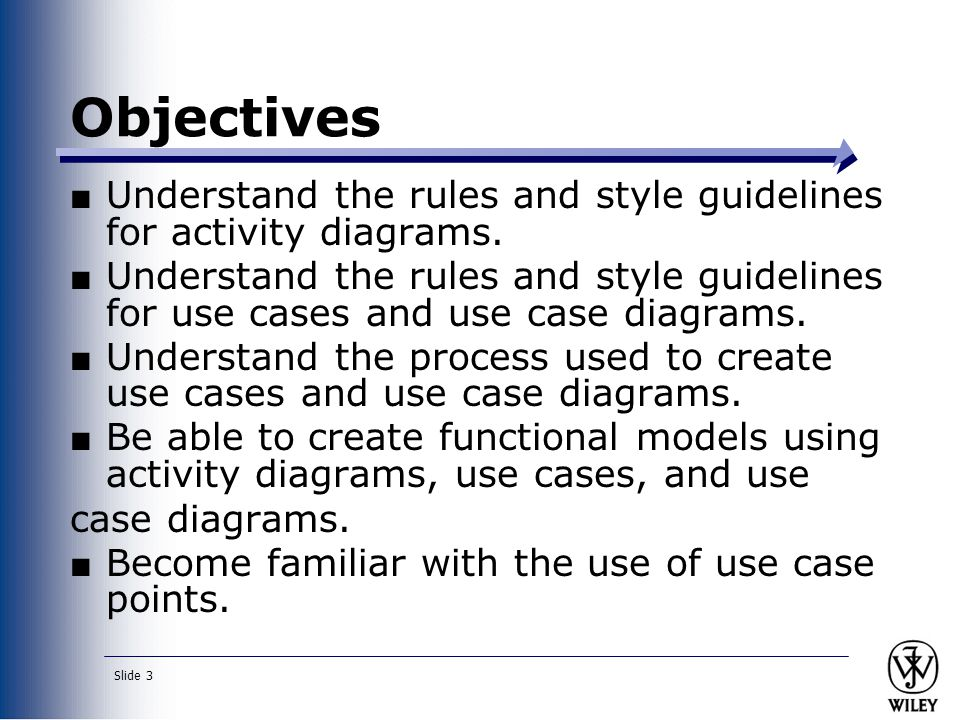 Slide 14 Guidelines for Creating Use-Case Descriptions Write each step in SVDPI form Clarify initiator and receivers of action Write from independent observer perspective Write at same level of abstraction Ensure a sensible set of steps Apply KISS principle liberally Write repeating instructions after the set of steps to be repeated.