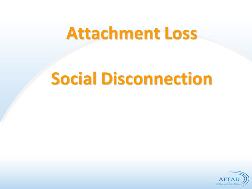 Attachment Loss Social Disconnection.