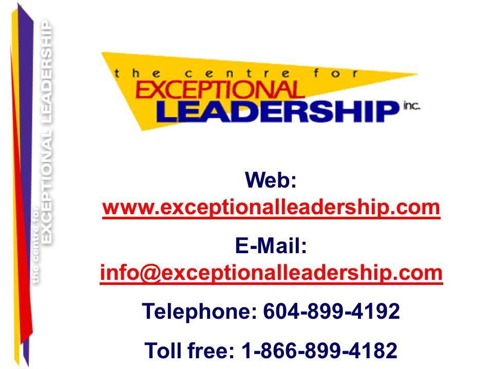 Web: www.exceptionalleadership.com www.exceptionalleadership.com E-Mail: info@exceptionalleadership.com info@exceptionalleadership.com Telephone: 604-