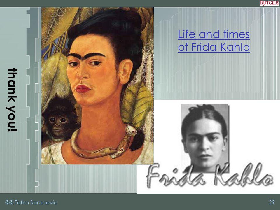 29 thank you! Life and times of Frida Kahlo