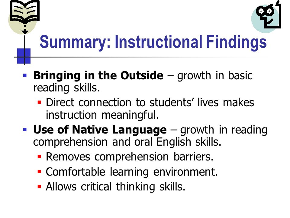 Summary: Instructional Findings  Bringing in the Outside – growth in basic reading skills.