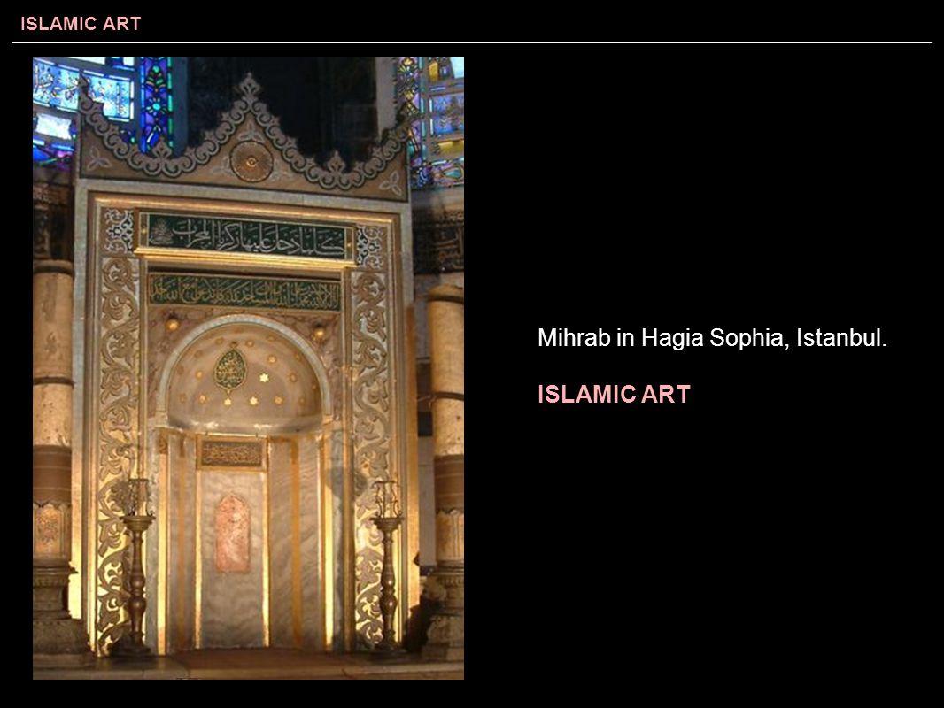 ISLAMIC ART Mihrab in Hagia Sophia, Istanbul. ISLAMIC ART