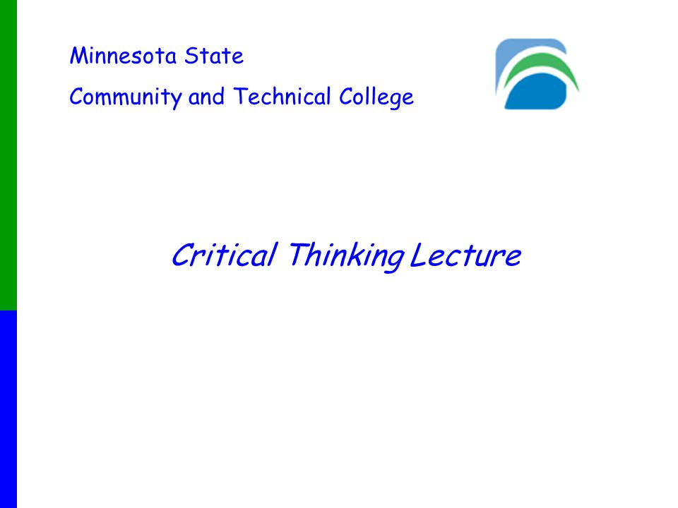 Minnesota State Community and Technical College Critical Thinking Lecture