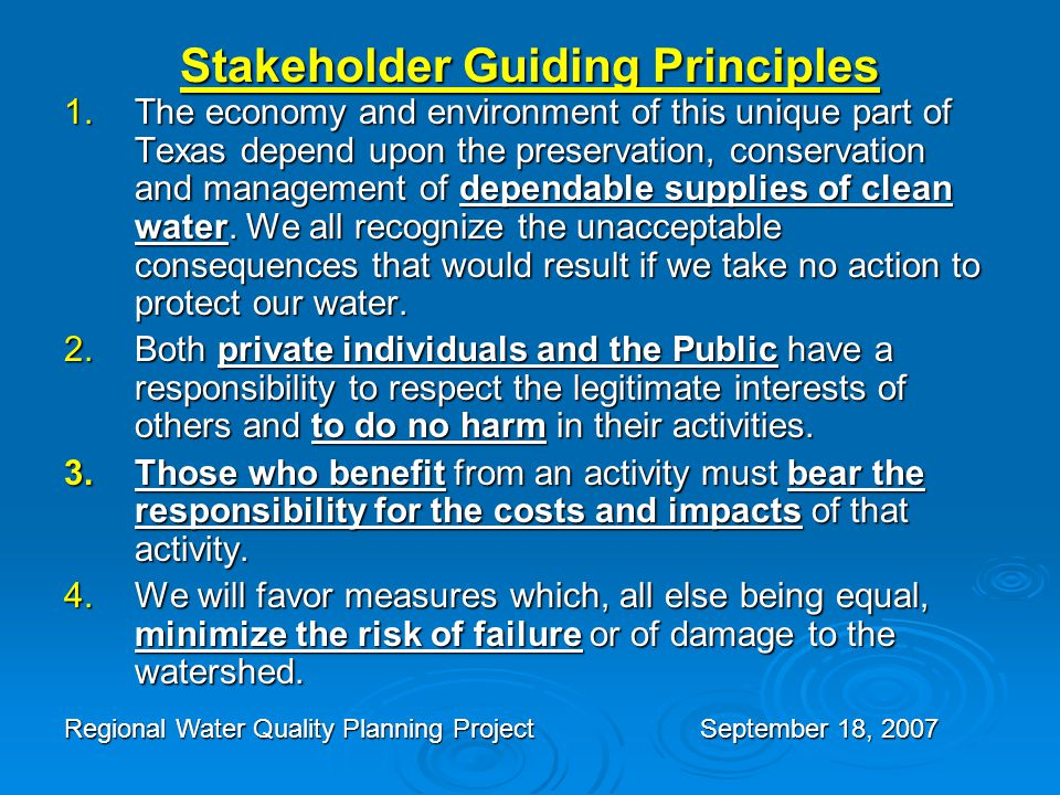 Stakeholder Guiding Principles 1.The economy and environment of this unique part of Texas depend upon the preservation, conservation and management of