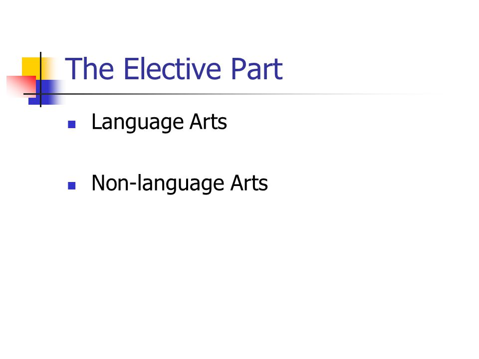 The Elective Part Language Arts Non-language Arts