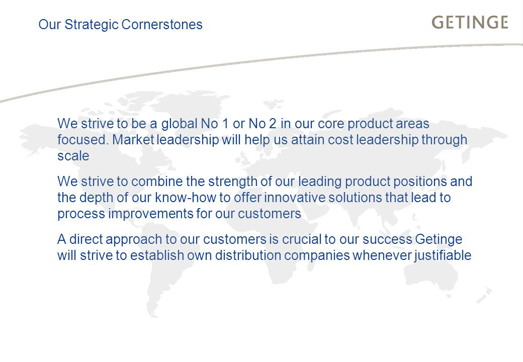 We strive to be a global No 1 or No 2 in our core product areas focused.