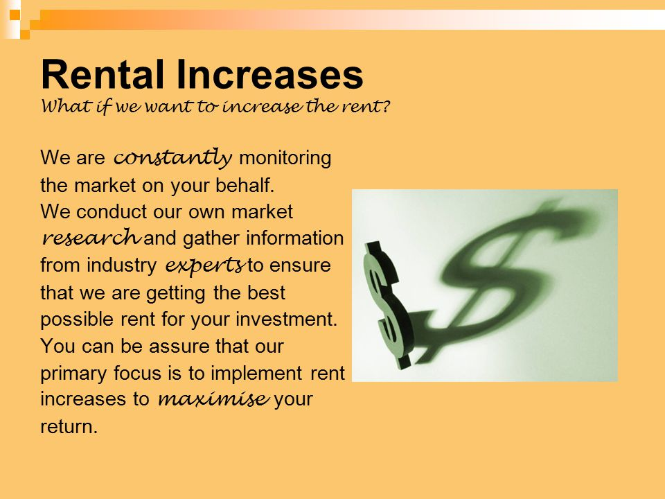 Rental Increases What if we want to increase the rent.