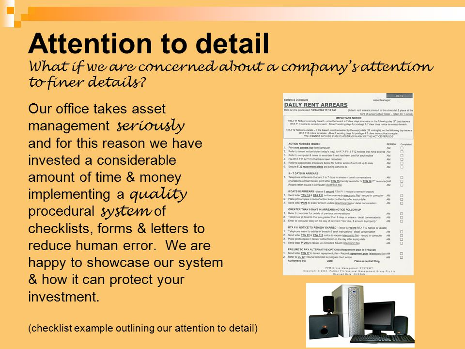 Attention to detail What if we are concerned about a company's attention to finer details.