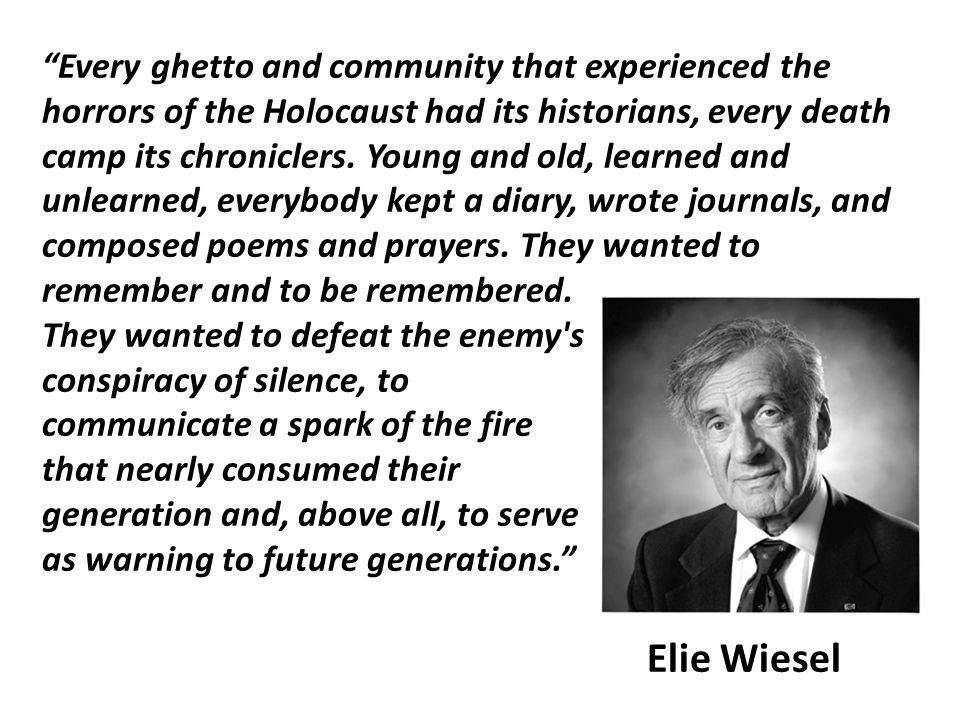 Every ghetto and community that experienced the horrors of the Holocaust had its historians, every death camp its chroniclers.
