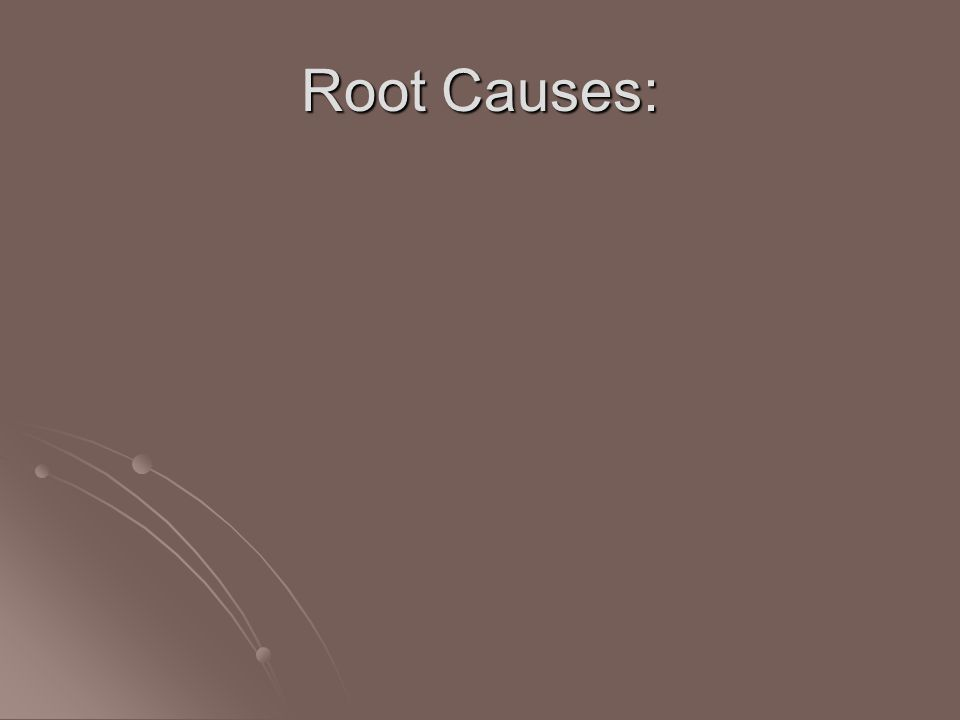 Root Causes: