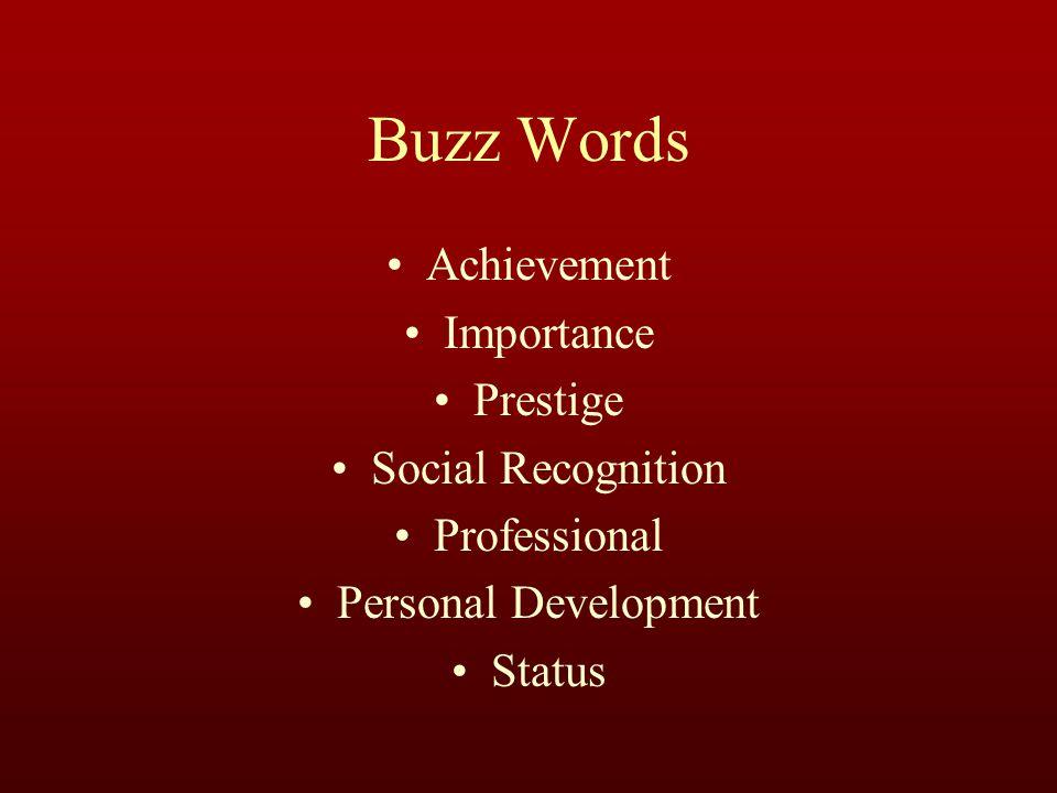 Buzz Words Achievement Importance Prestige Social Recognition Professional Personal Development Status