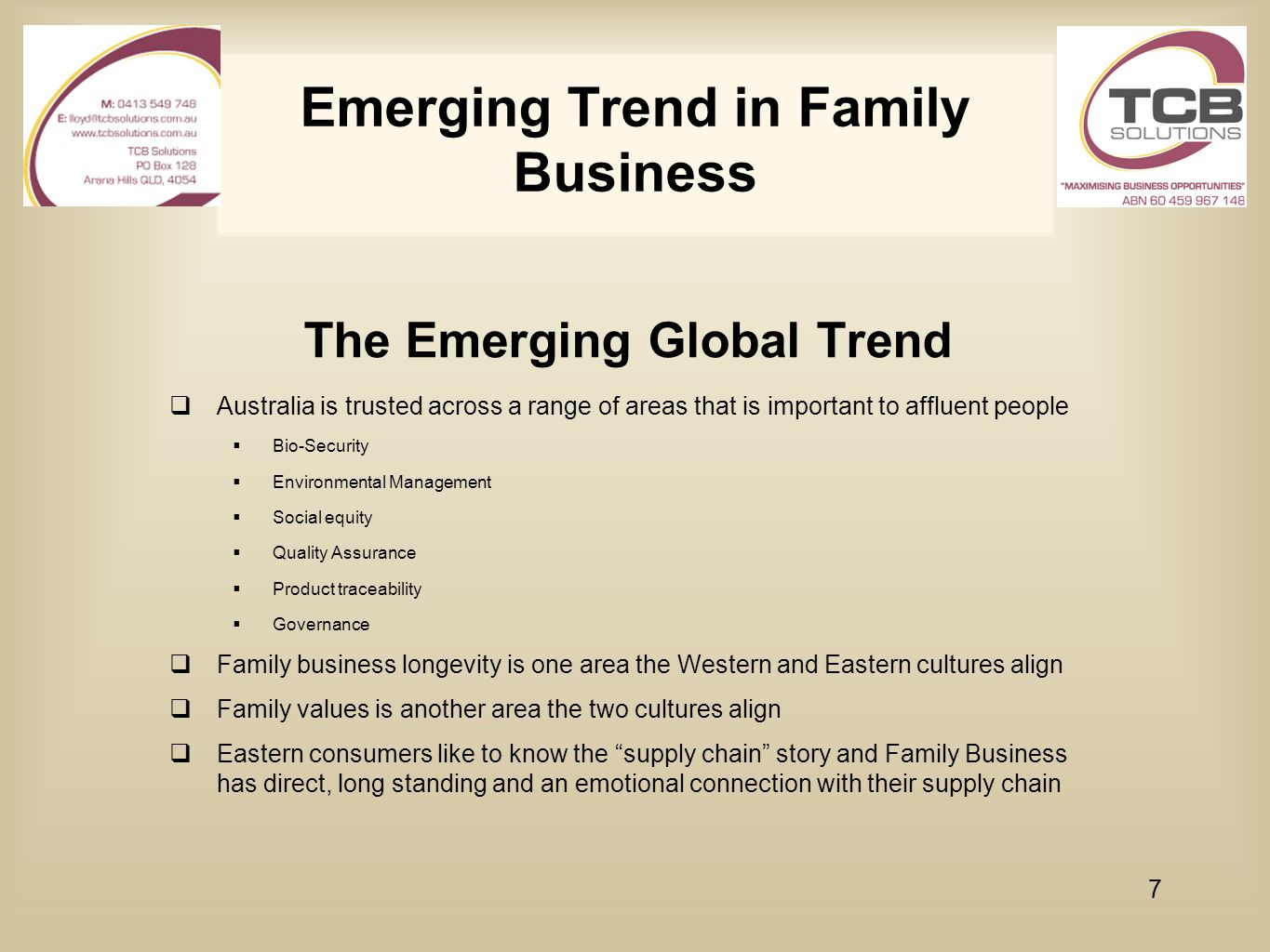 Emerging Trend in Family Business The Emerging Global Trend  Australia is trusted across a range of areas that is important to affluent people  Bio-