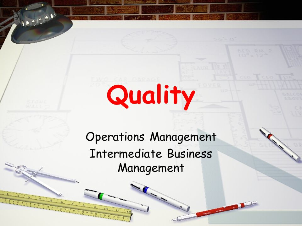 Quality Operations Management Intermediate Business Management