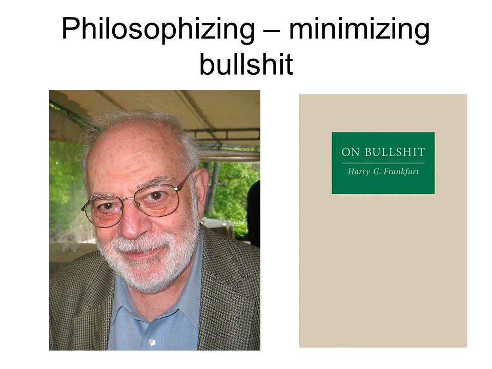 Philosophizing – minimizing bullshit