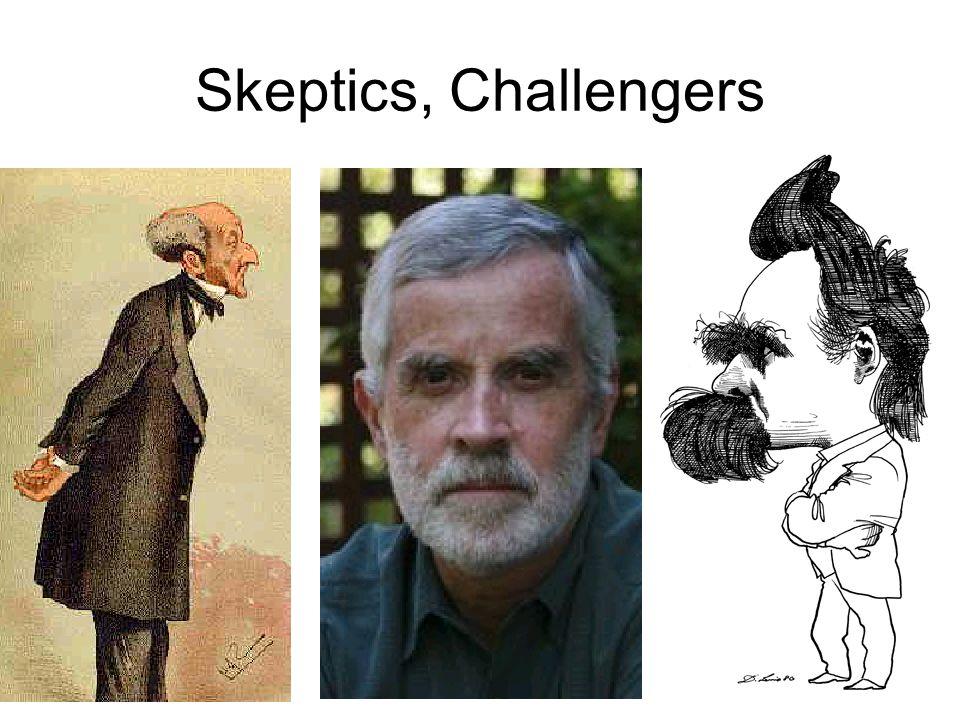 Skeptics, Challengers
