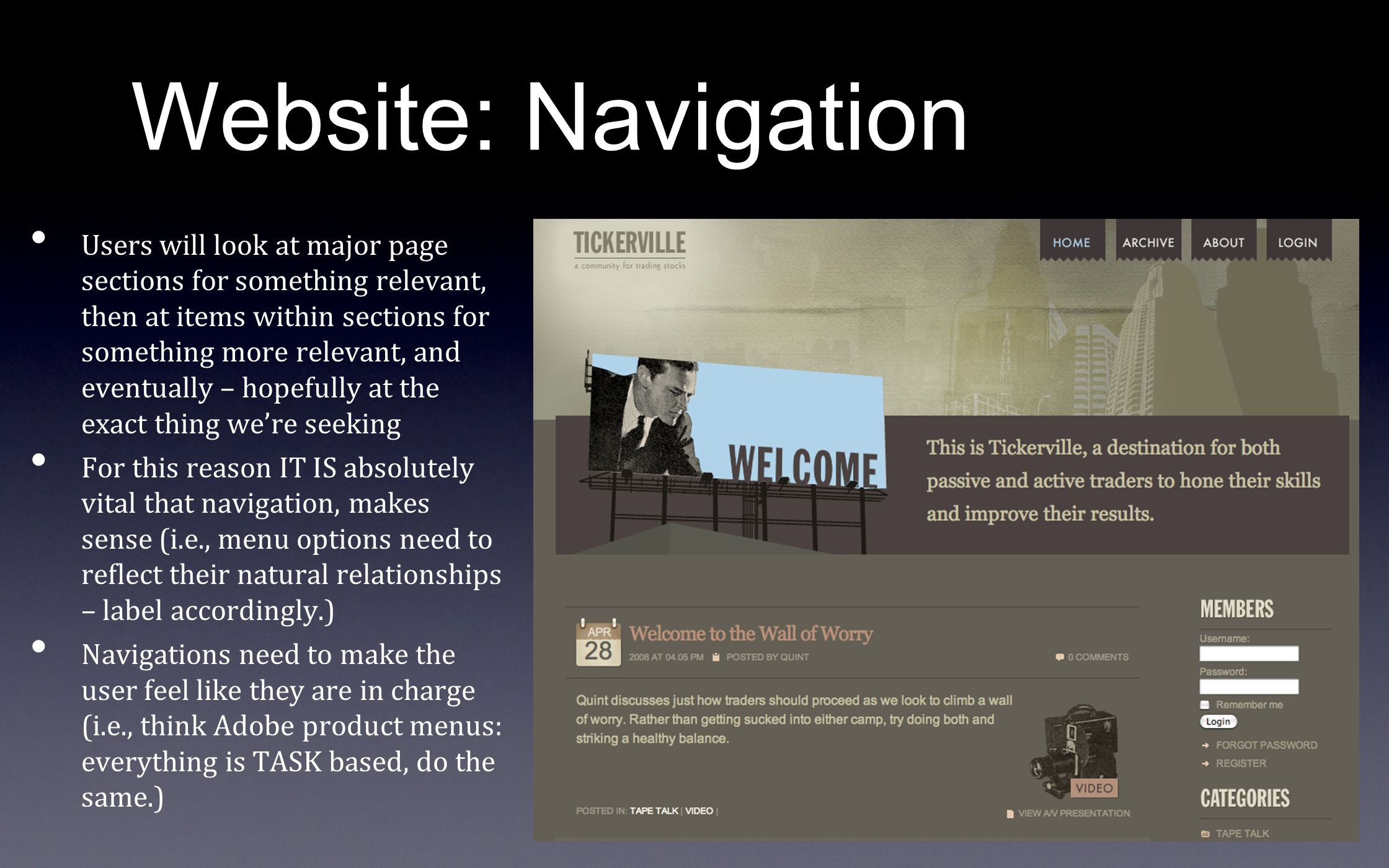 Website: Navigation Users will look at major page sections for something relevant, then at items within sections for something more relevant, and even