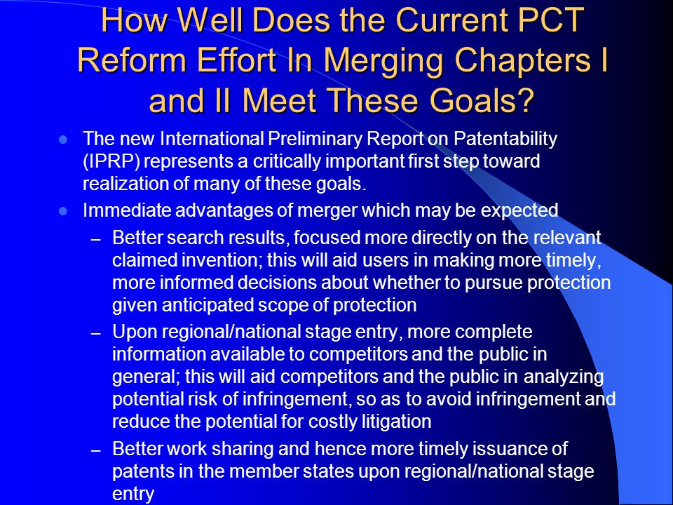 How Well Does the Current PCT Reform Effort In Merging Chapters I and II Meet These Goals.