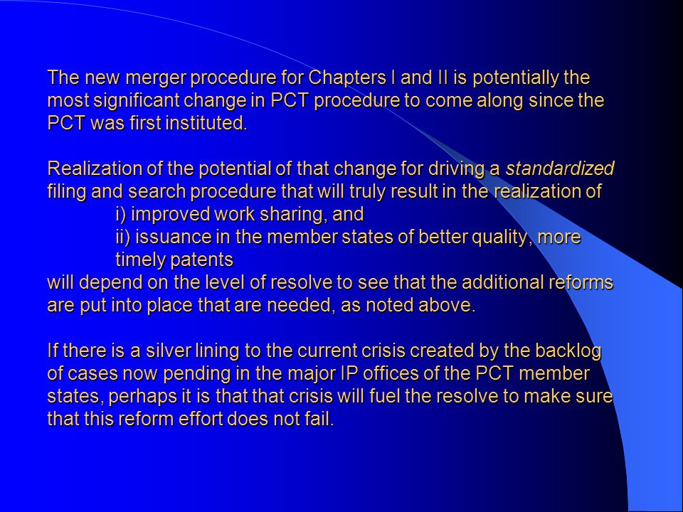 The new merger procedure for Chapters I and II is potentially the most significant change in PCT procedure to come along since the PCT was first instituted.