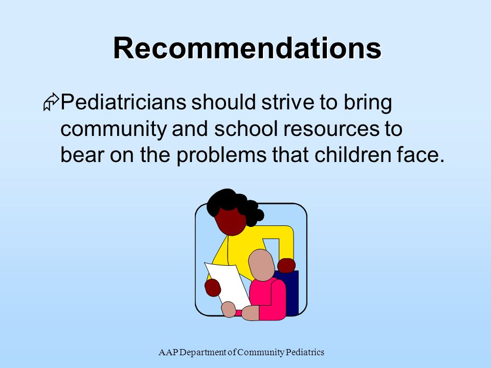 AAP Department of Community PediatricsRecommendations  Pediatricians should work collaboratively with public health departments and colleagues.
