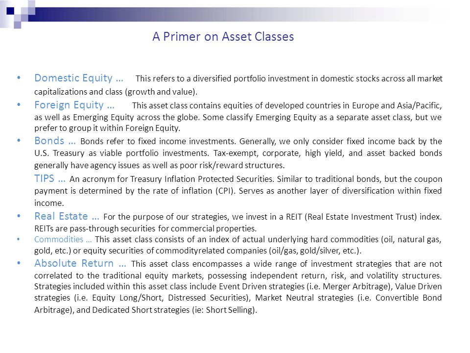 A Primer on Asset Classes Domestic Equity … This refers to a diversified portfolio investment in domestic stocks across all market capitalizations and