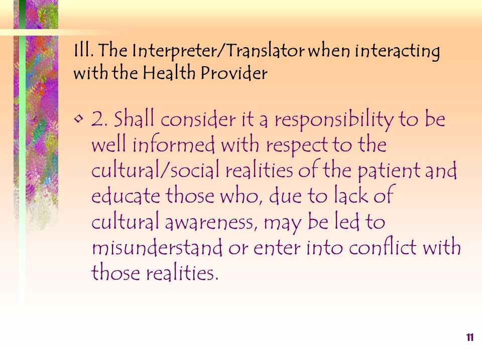 11 Ill. The Interpreter/Translator when interacting with the Health Provider 2.