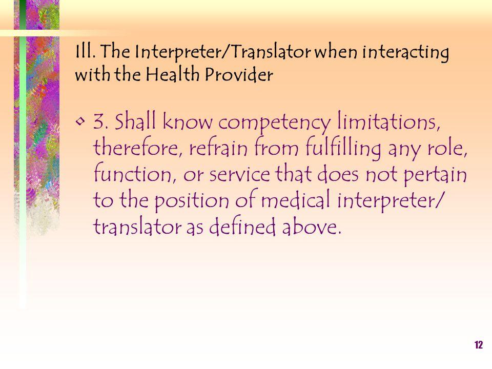 12 Ill. The Interpreter/Translator when interacting with the Health Provider 3.
