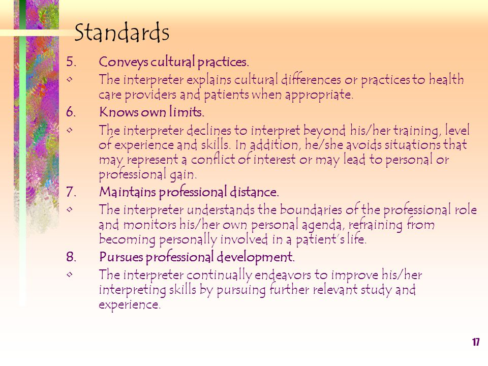 17 Standards 5. Conveys cultural practices.