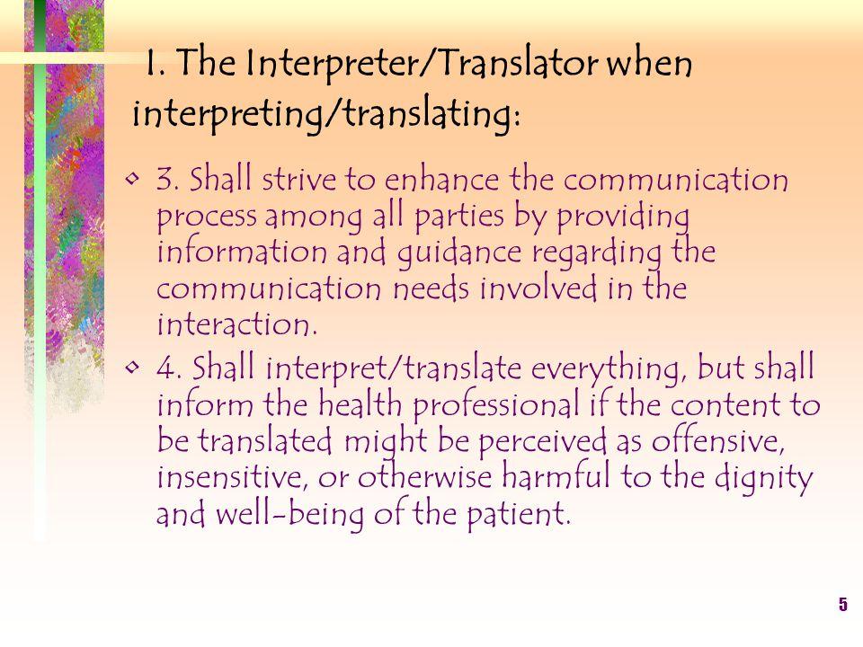 6 I.The Interpreter/Translator when interpreting/translating: 5.