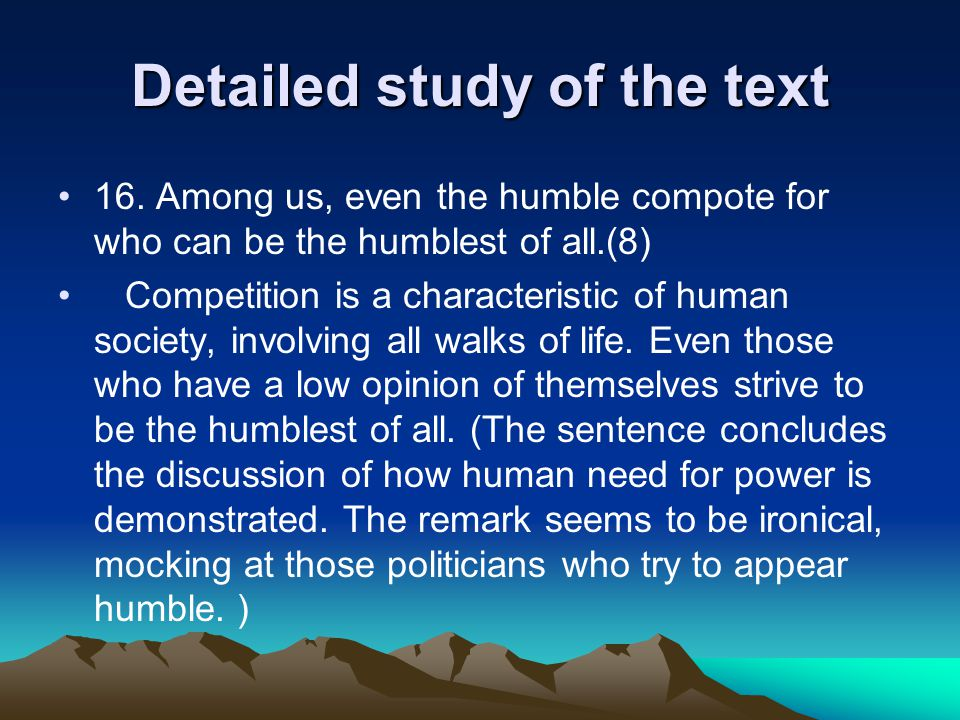 Detailed study of the text 16. Among us, even the humble compote for who can be the humblest of all.(8) Competition is a characteristic of human socie