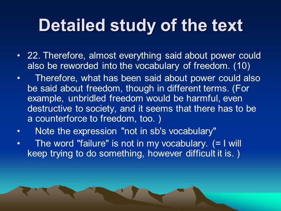 Detailed study of the text 22. Therefore, almost everything said about power could also be reworded into the vocabulary of freedom. (10) Therefore, wh