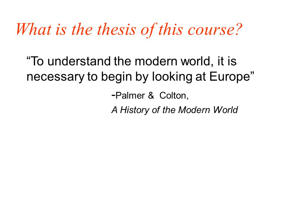 What is the thesis of this course.