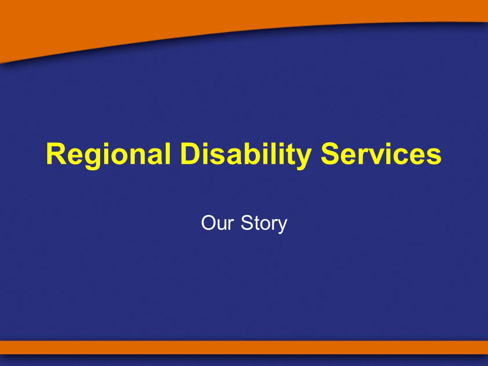 Regional Disability Services Our Story