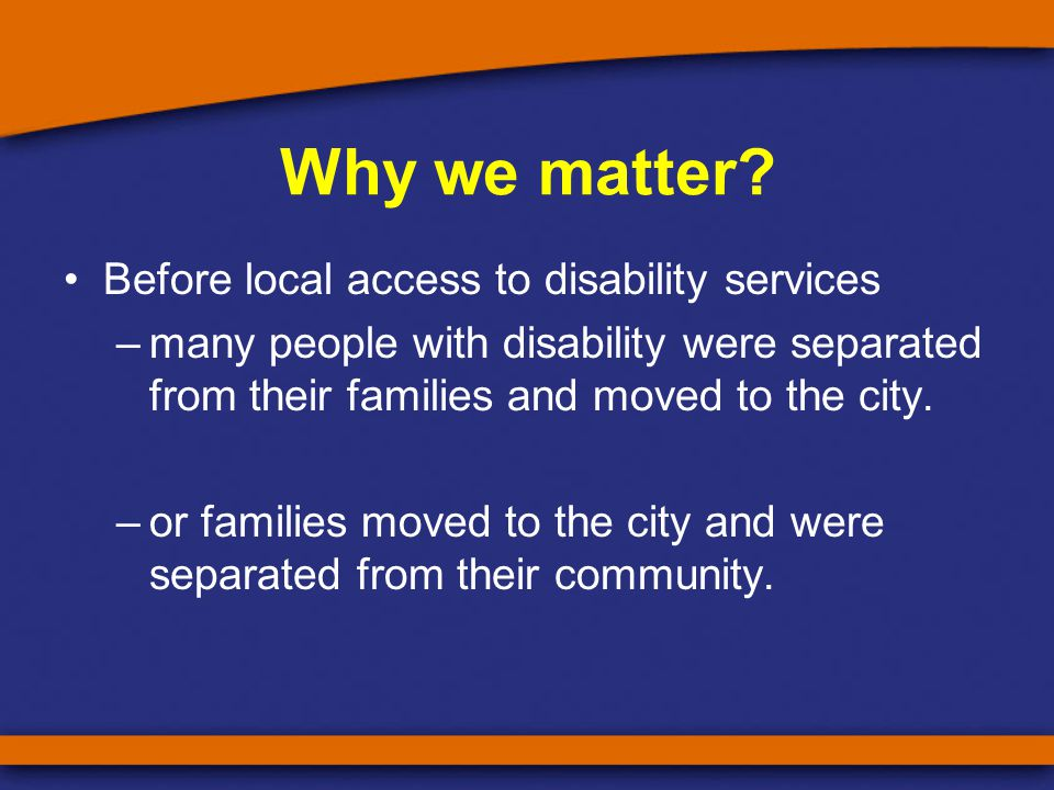 Locally Governed Service Across regional WA we have a number of locally governed regional disability services Our services are important as they are based in the local community and governed by the local community Isolation and distance can be challenging, together we have established CORDS to overcome this.