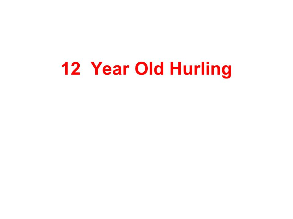 12 Year Old Hurling