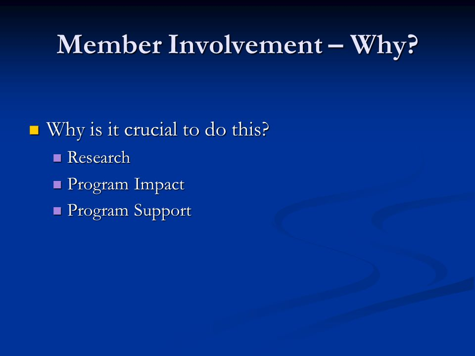 Member Involvement – What? What do we mean when we use the terms member involvement and member engagement? What do we mean when we use the terms membe