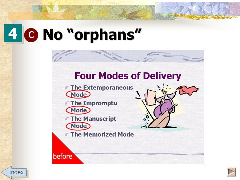 4 4 c No orphans Orphan, n. [Gr. Orphanos, later orphos ; L.