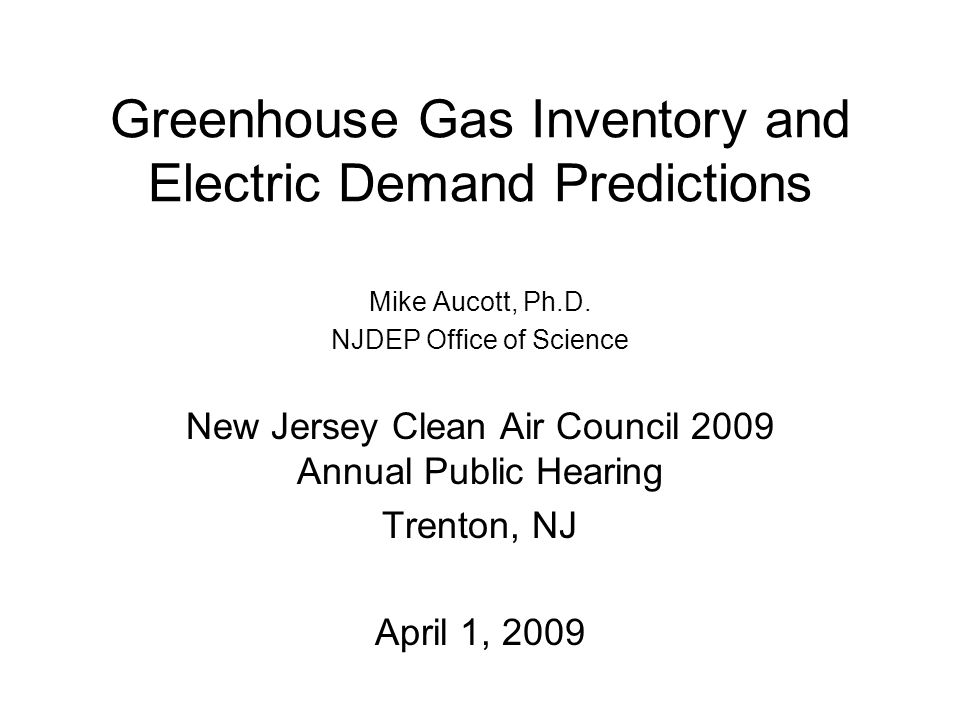 Greenhouse Gas Inventory and Electric Demand Predictions Mike Aucott, Ph.D.