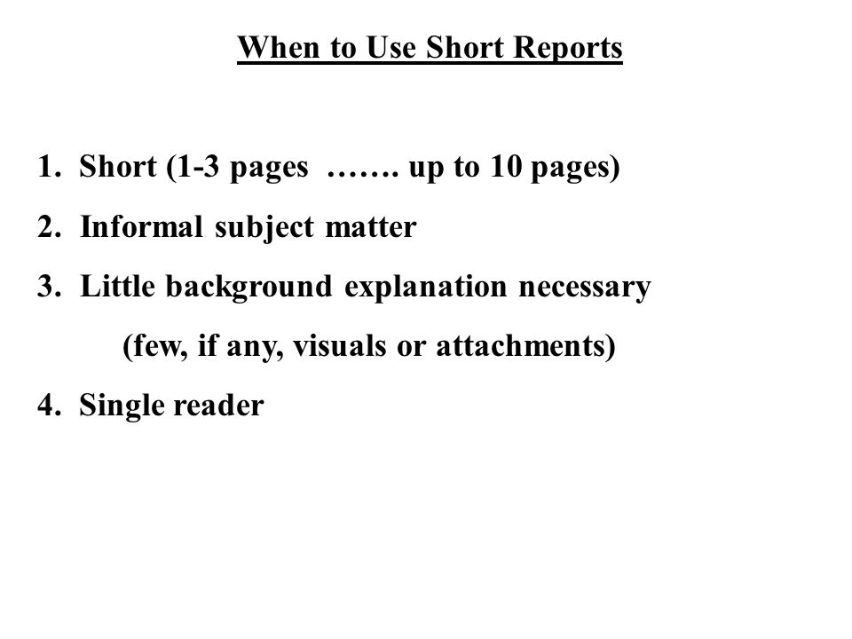 When to Use Short Reports 1. Short (1-3 pages …….