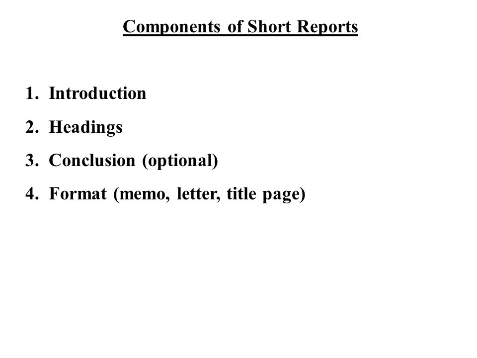 Components of Short Reports 1. Introduction 2. Headings 3.