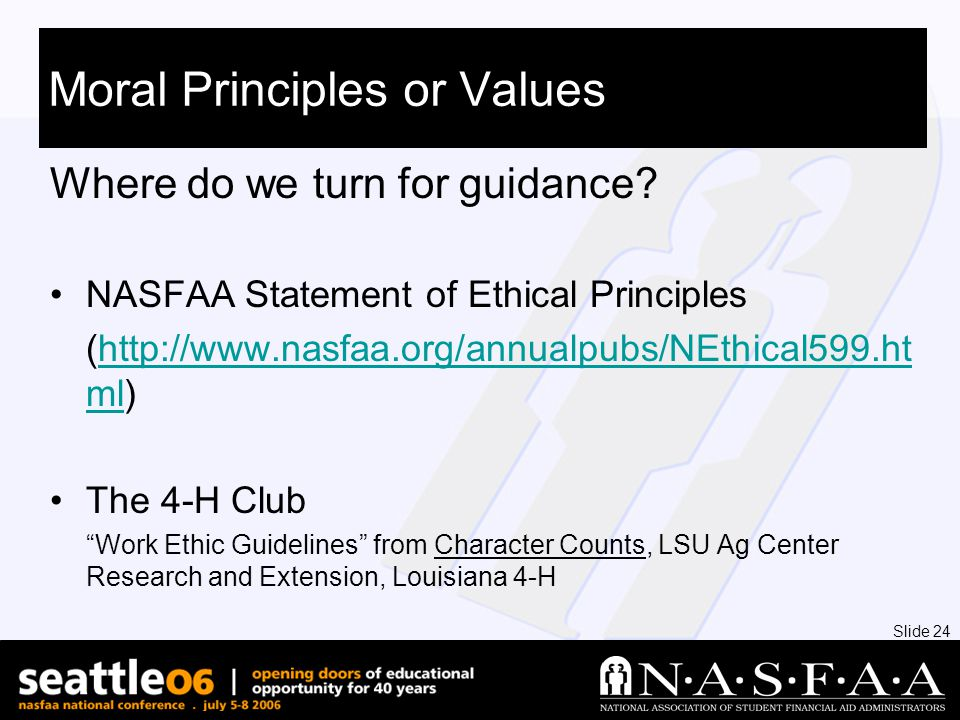 Slide 24 Moral Principles or Values Where do we turn for guidance.