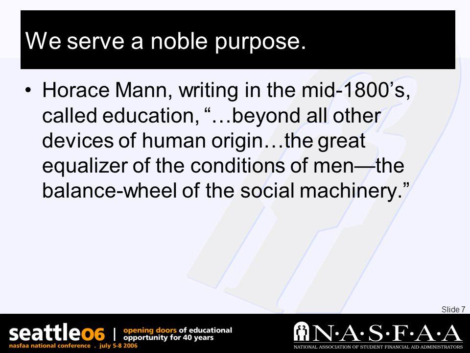 Slide 7 We serve a noble purpose.