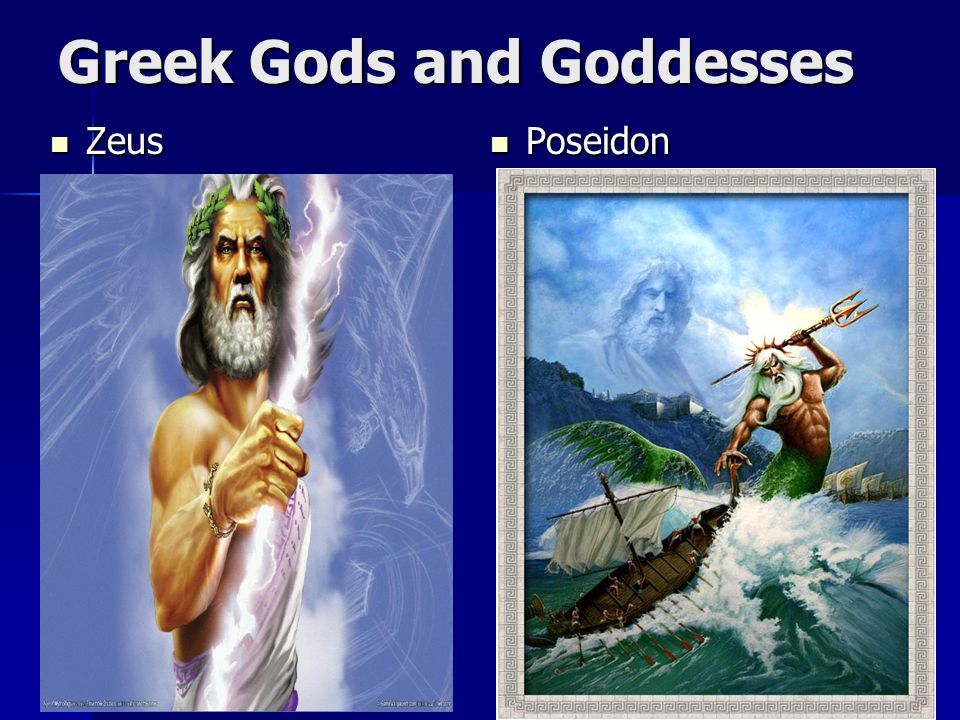 Greek Gods and Goddesses Zeus Zeus Poseidon Poseidon