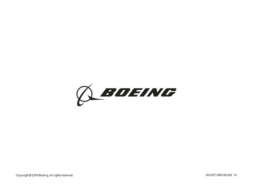 Copyright © 2004 Boeing. All rights reserved. MCG07-098106-002 14