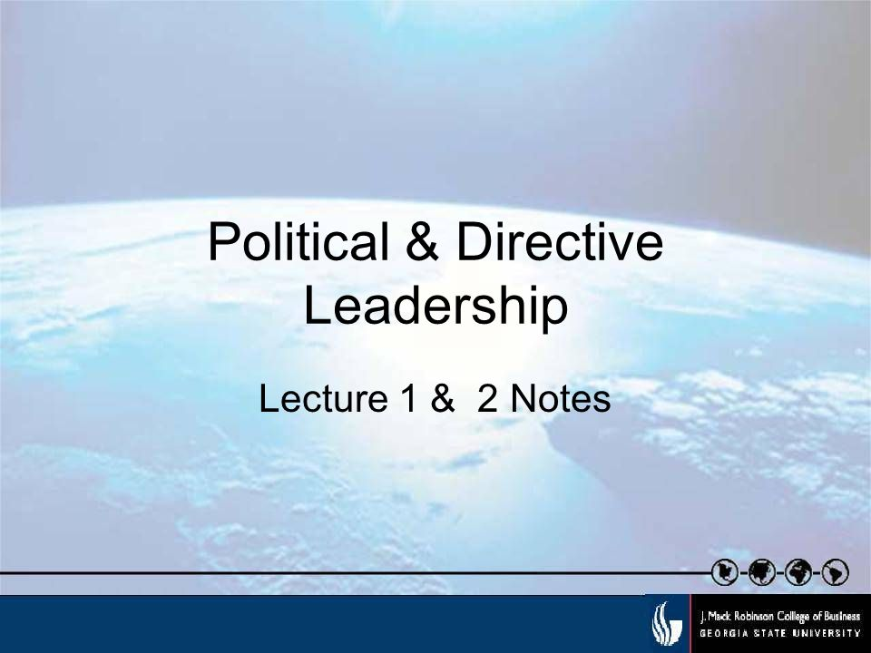 Political & Directive Leadership Lecture 1 & 2 Notes